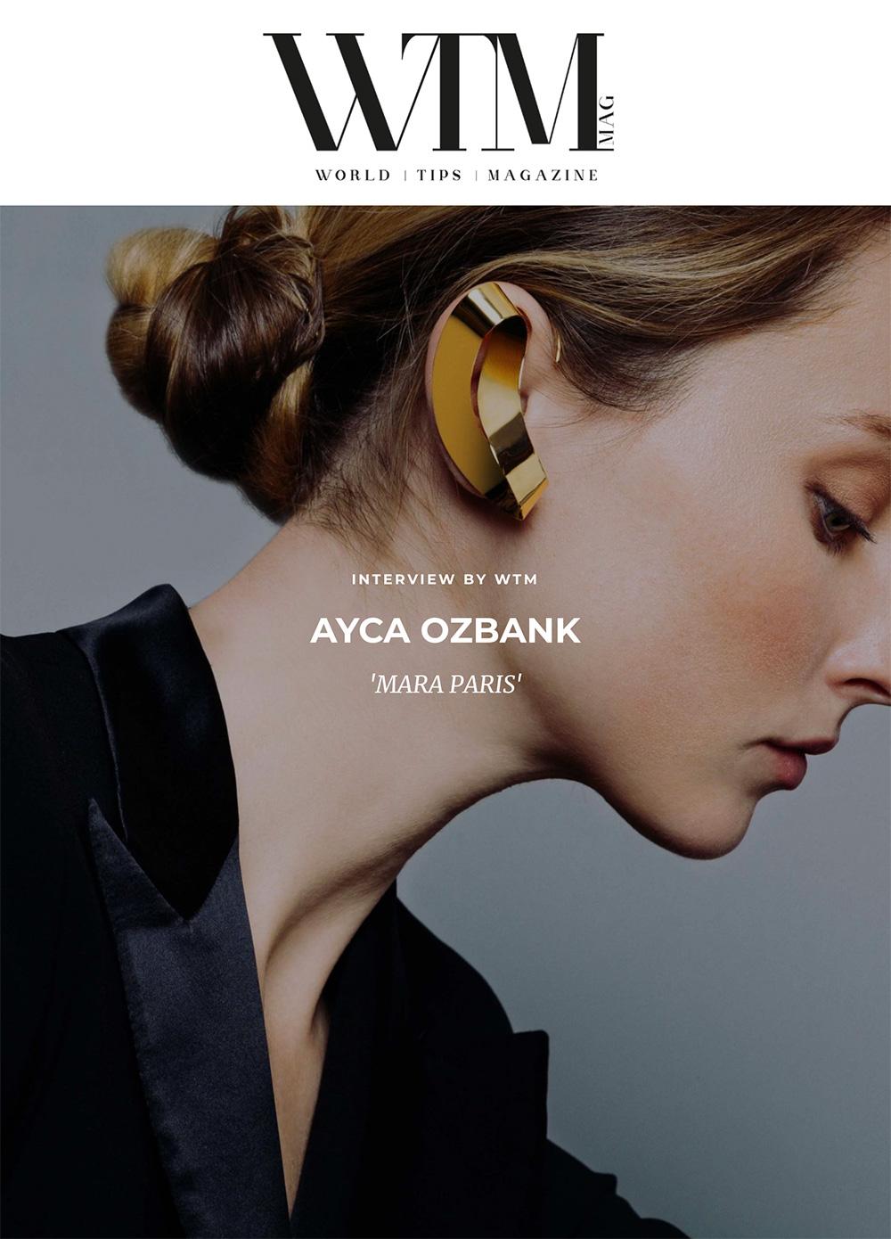 WTM Mag - Reportage par WTM avec Ayca Ozbank - Mara Paris